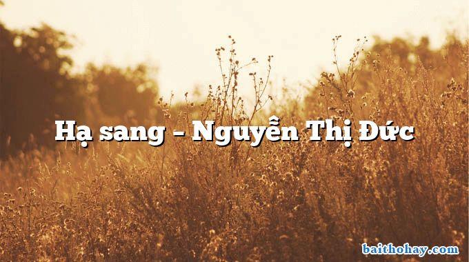 Hạ sang – Nguyễn Thị Đức