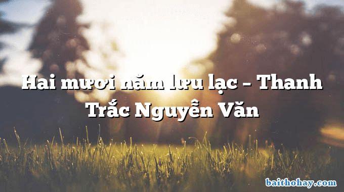 Hai mươi năm lưu lạc – Thanh Trắc Nguyễn Văn