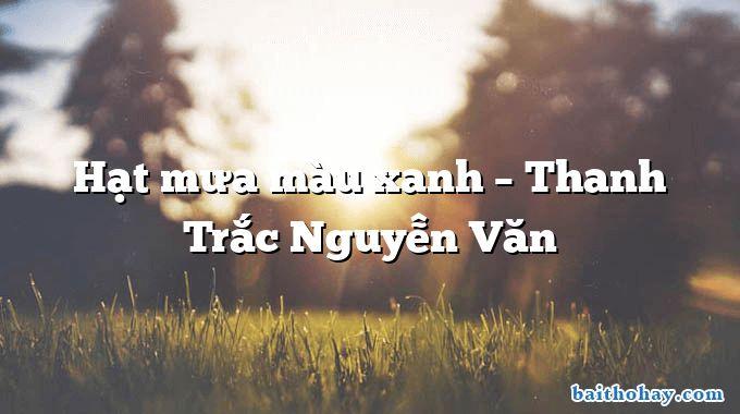 Hạt mưa màu xanh – Thanh Trắc Nguyễn Văn