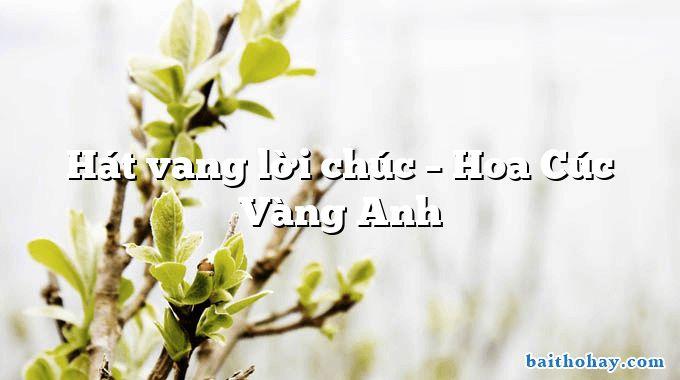 Hát vang lời chúc – Hoa Cúc Vàng Anh