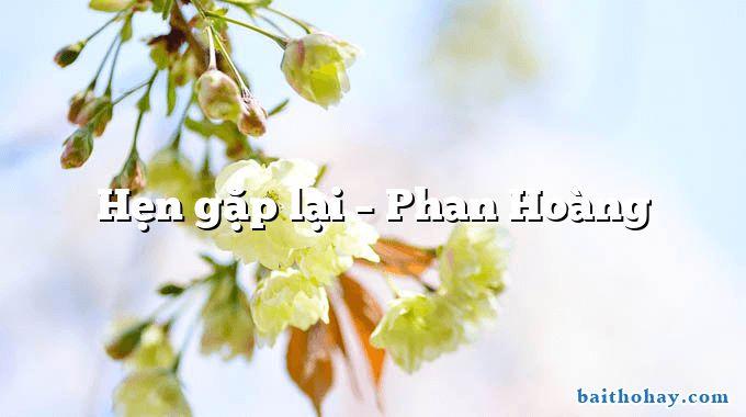 hen gap lai phan hoang - Hàng cây trồng theo lời Bác - Nguyễn Thanh Toàn