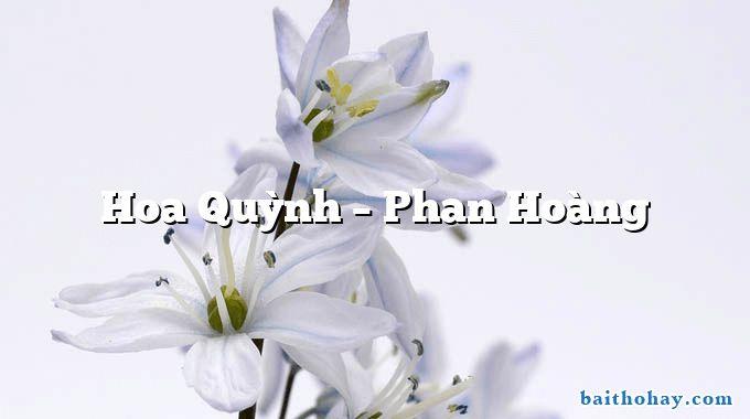 Hoa Quỳnh – Phan Hoàng
