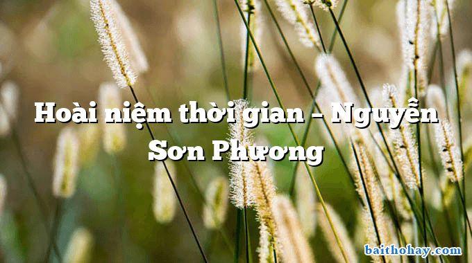 Hoài niệm thời gian – Nguyễn Sơn Phương