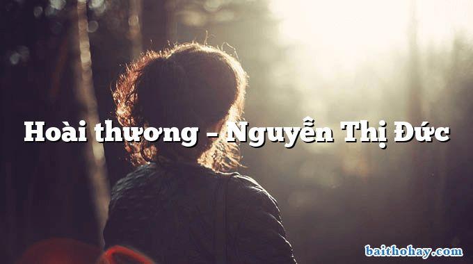 Hoài thương – Nguyễn Thị Đức