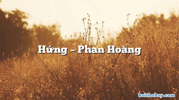 Hứng – Phan Hoàng