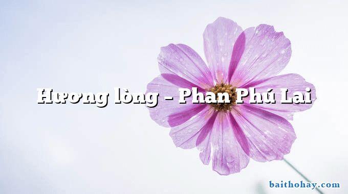 Hương lòng – Phan Phú Lai