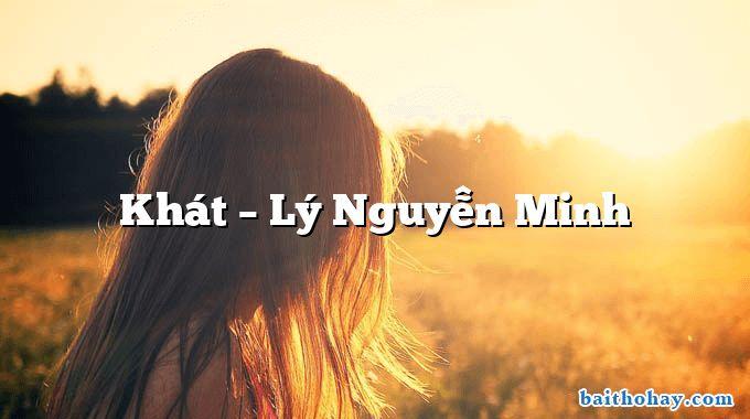 Khát – Lý Nguyễn Minh