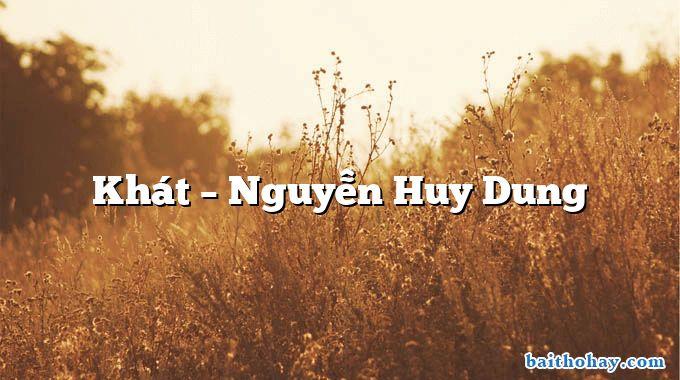 Khát – Nguyễn Huy Dung