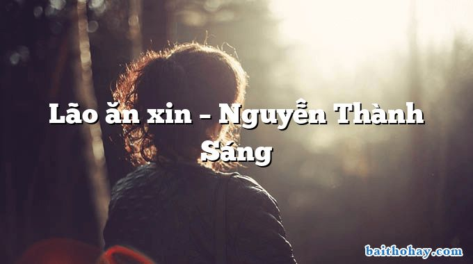 Lão ăn xin – Nguyễn Thành Sáng
