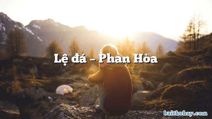 Lệ đá – Phan Hòa