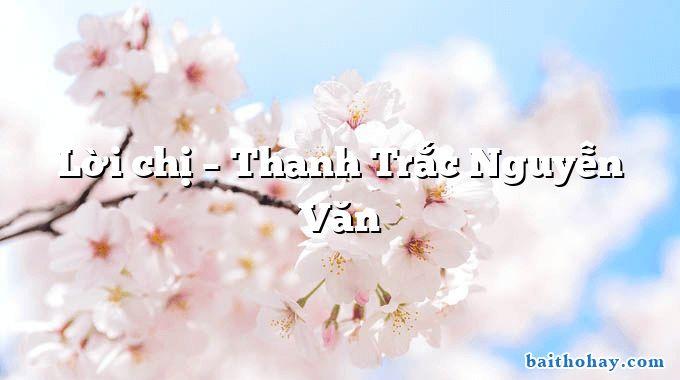 Lời chị – Thanh Trắc Nguyễn Văn