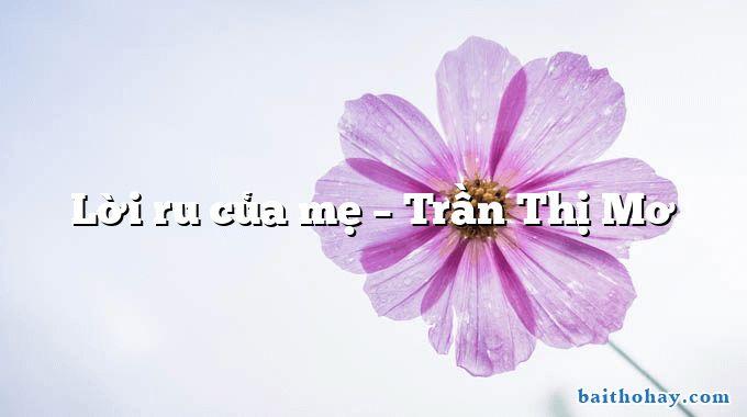 Lời ru của mẹ – Trần Thị Mơ