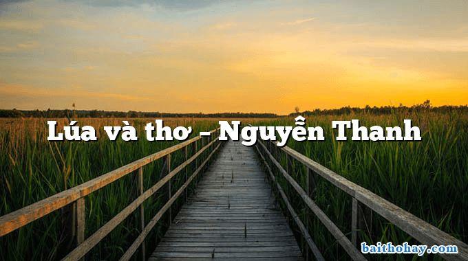 Lúa và thơ – Nguyễn Thanh