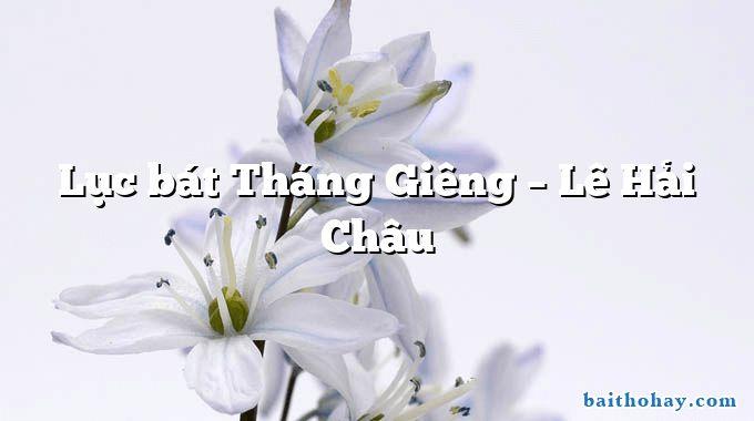 Lục bát Tháng Giêng – Lê Hải Châu