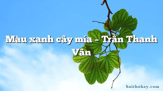 Màu xanh cây mía – Trần Thanh Vân