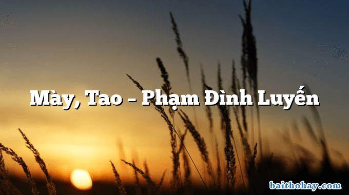 Mày, Tao – Phạm Đình Luyến