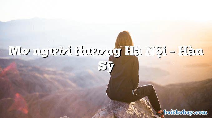 Mơ người thương Hà Nội – Hàn Sỹ