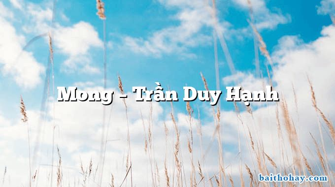 Mong – Trần Duy Hạnh