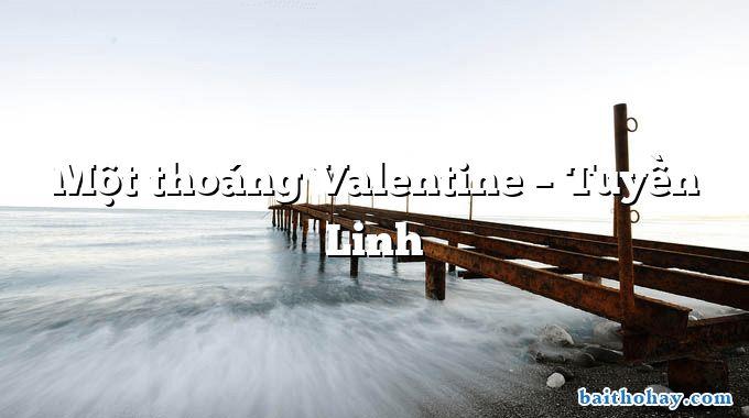 Một thoáng Valentine – Tuyền Linh
