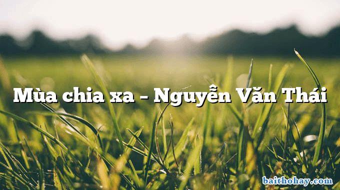 Mùa chia xa – Nguyễn Văn Thái
