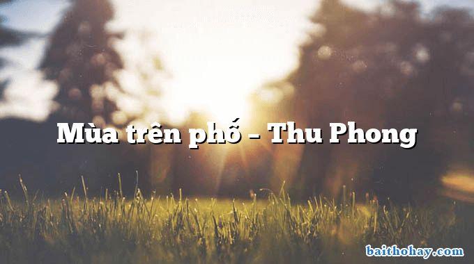 Mùa trên phố – Thu Phong