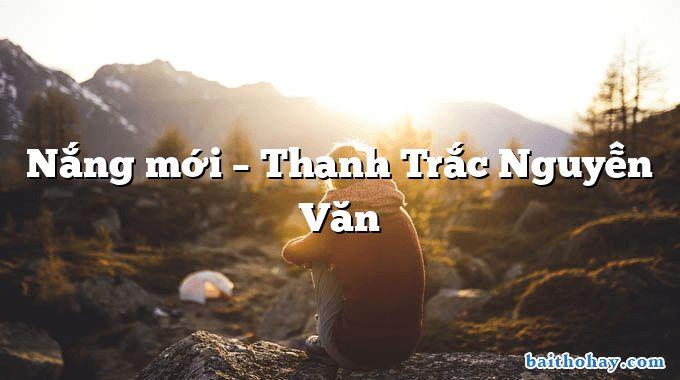 Nắng mới – Thanh Trắc Nguyễn Văn