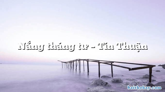 Nắng tháng tư – Tín Thuận