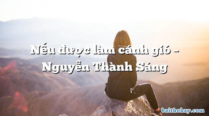 Nếu được làm cánh gió – Nguyễn Thành Sáng