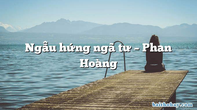 Ngẫu hứng ngã tư – Phan Hoàng