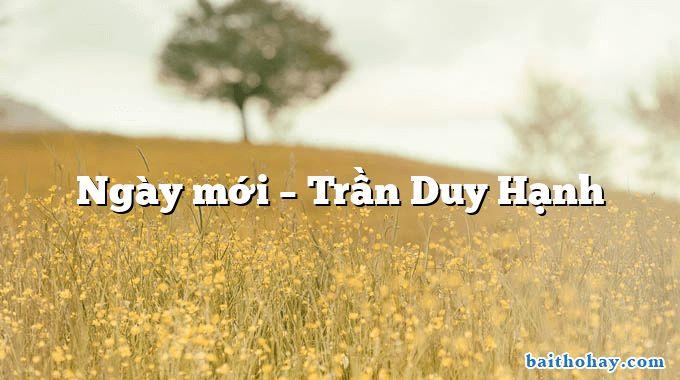 Ngày mới – Trần Duy Hạnh