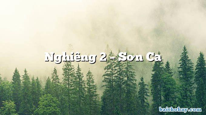 Nghiêng 2 – Sơn Ca