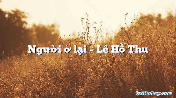 Người ở lại – Lê Hồ Thu
