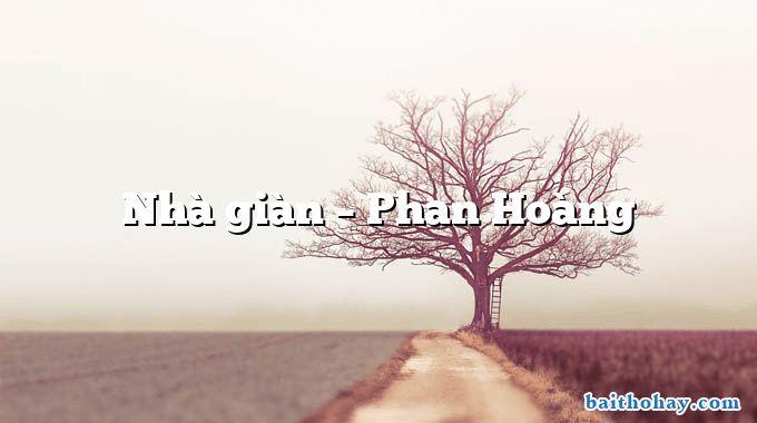 nha gian phan hoang - Làm anh - Phan Thị Thanh Nhàn
