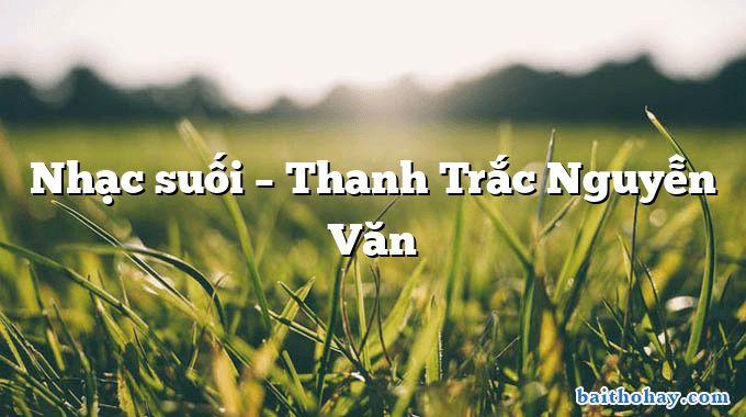 Nhạc suối – Thanh Trắc Nguyễn Văn