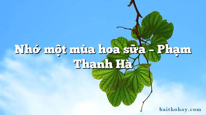 Nhớ một mùa hoa sữa – Phạm Thanh Hà