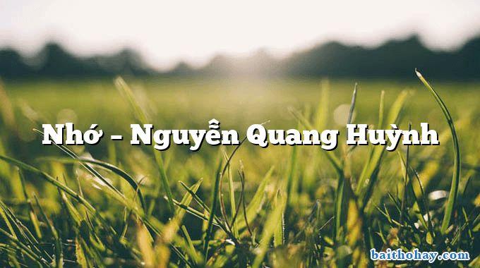 Nhớ – Nguyễn Quang Huỳnh
