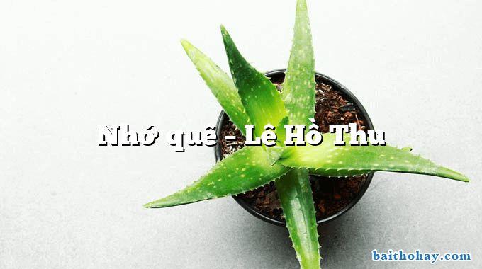 Nhớ quê – Lê Hồ Thu