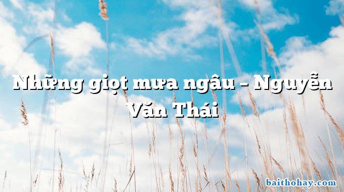 Những giọt mưa ngâu – Nguyễn Văn Thái