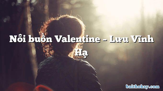 Nỗi buồn Valentine – Lưu Vĩnh Hạ