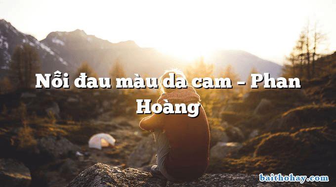 Nỗi đau màu da cam – Phan Hoàng