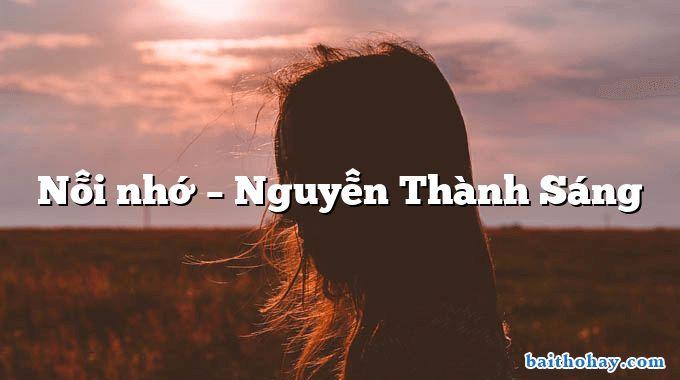 Nỗi nhớ – Nguyễn Thành Sáng