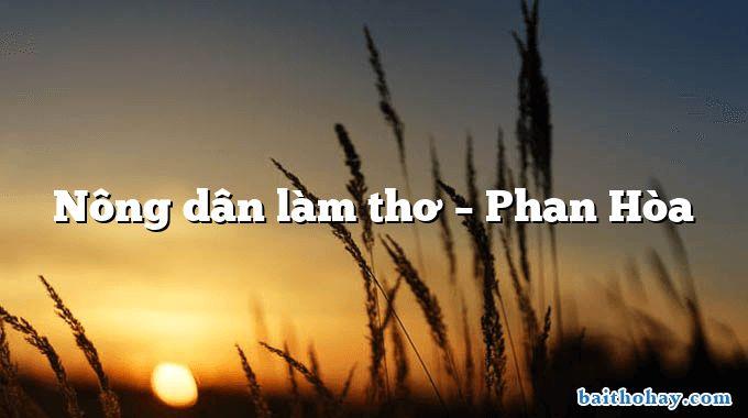 Nông dân làm thơ – Phan Hòa