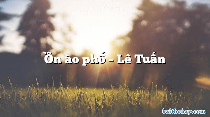 Ồn ào phố – Lê Tuấn