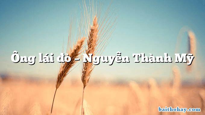 Ông lái đò – Nguyễn Thành Mỹ
