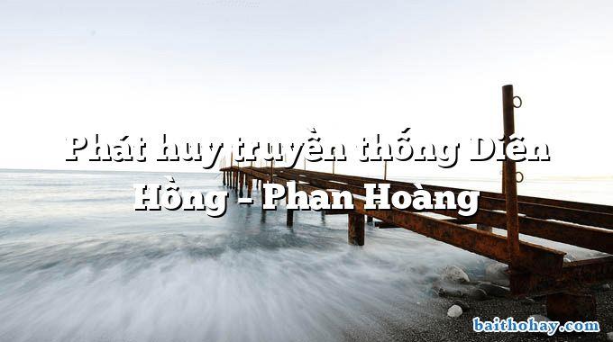 Phát huy truyền thống Diên Hồng – Phan Hoàng