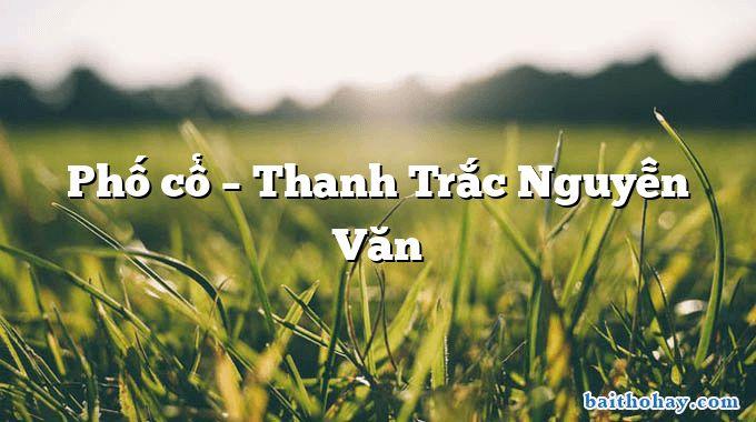 Phố cổ – Thanh Trắc Nguyễn Văn