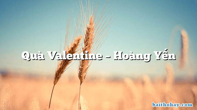 Quà Valentine – Hoàng Yến