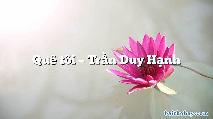 Quê tôi – Trần Duy Hạnh