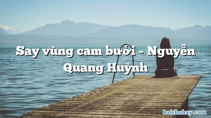 Say vùng cam bưởi – Nguyễn Quang Huỳnh