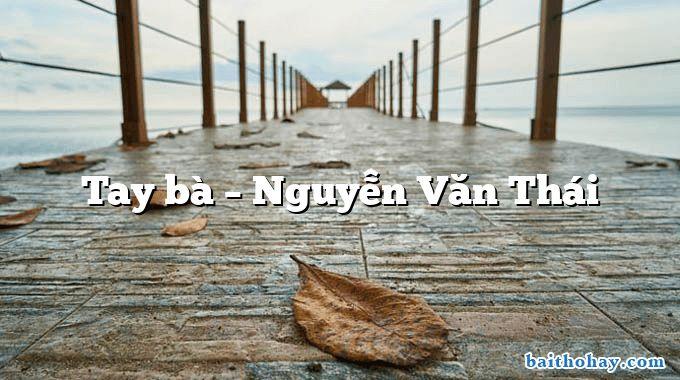 Tay bà – Nguyễn Văn Thái